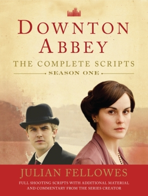 Downton Abbey The Complete Scripts Season One